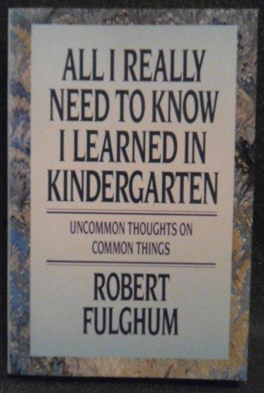 All I Learned in Kindergarten